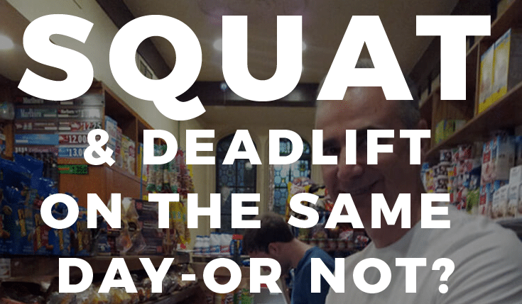 squat and deadlift on the same day or not
