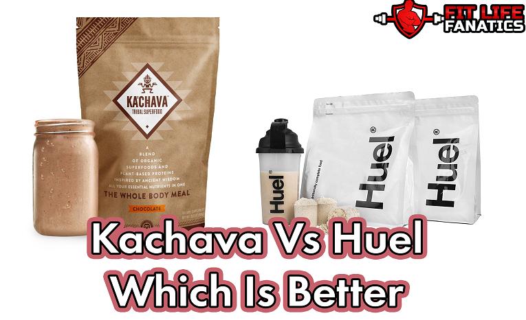 KaChava vs huel