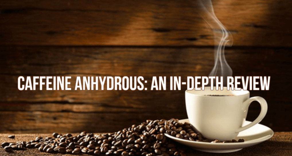 overview of caffeine anhydrous