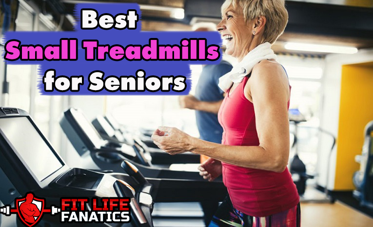 Best Small Treadmills for Seniors