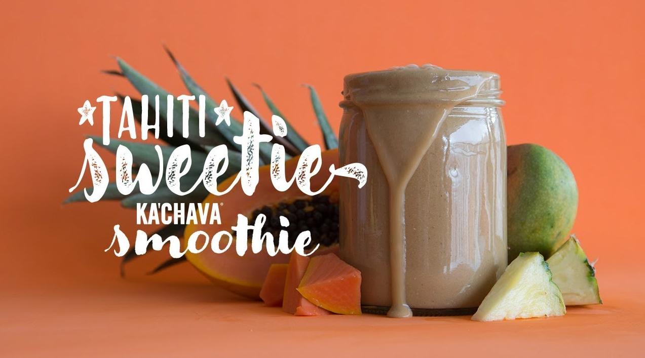 "recipe for TAHITI Sweetie"" Ka'Chava Smoothie"