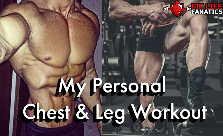 My Personal Chest & Leg Workout for A Big Chest & Toned Muscular Legs