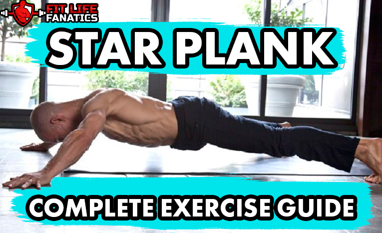 Star Plank - How To, Variations, Benefits, Muscles Worked, Beginner Mistakes