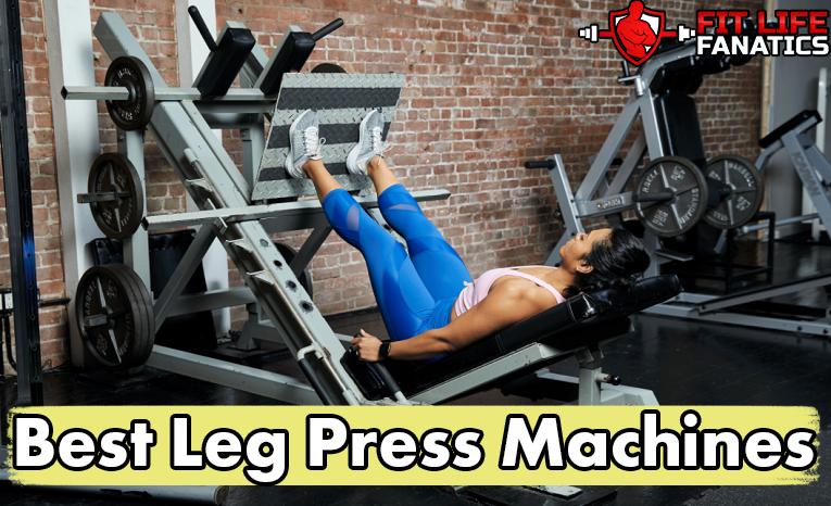 The Best Leg Press Machines — Draft