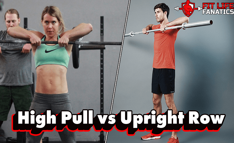 High Pull vs Upright Row, Which Exercise Should You Perform - Which One Is Safer